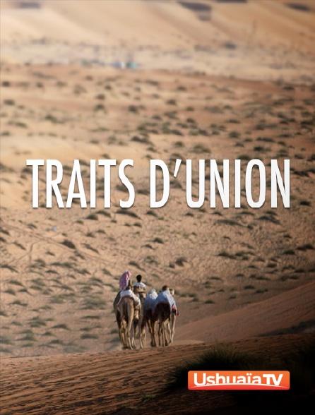 Ushuaïa TV - Traits d'union