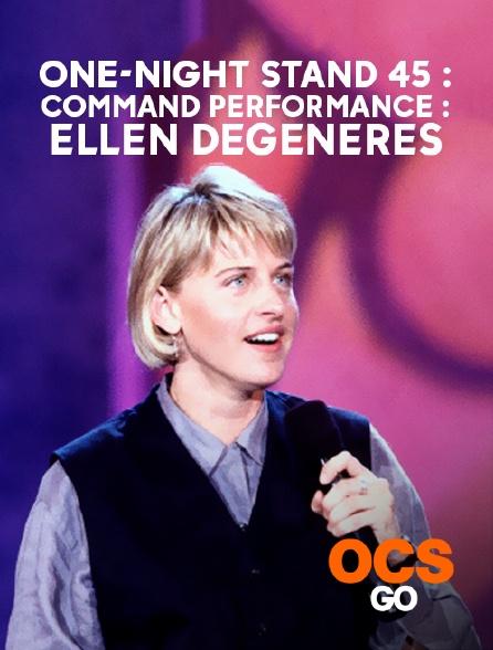 OCS Go - One-Night Stand 45 : Command Performance : Ellen Degeneres