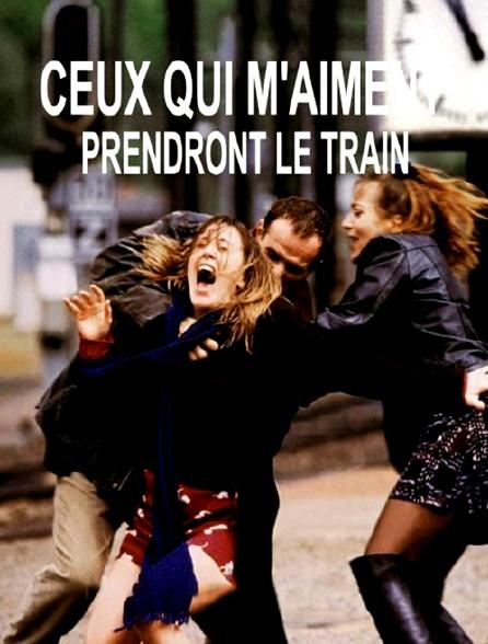 Ceux qui m'aiment prendront le train
