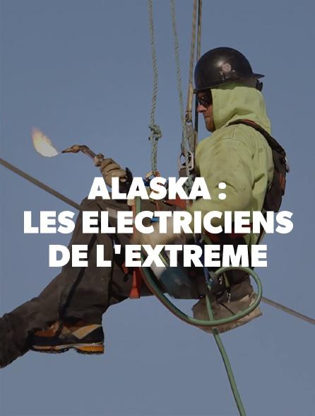Alaska : les électriciens de l'extrême
