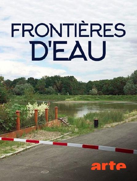 Arte - Frontières d'eau