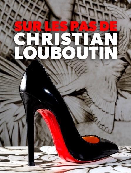 Sur les pas de Christian Louboutin