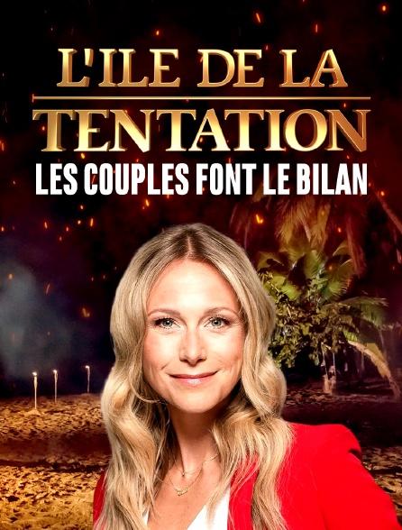 L'île de la tentation : les couples font le bilan
