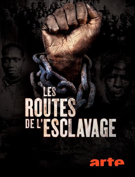 Arte - Les routes de l'esclavage
