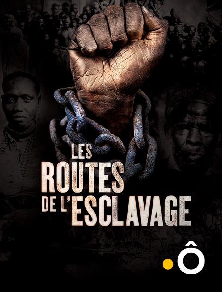 France Ô - Les routes de l'esclavage