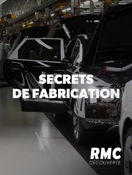 RMC Découverte - Secrets de fabrication