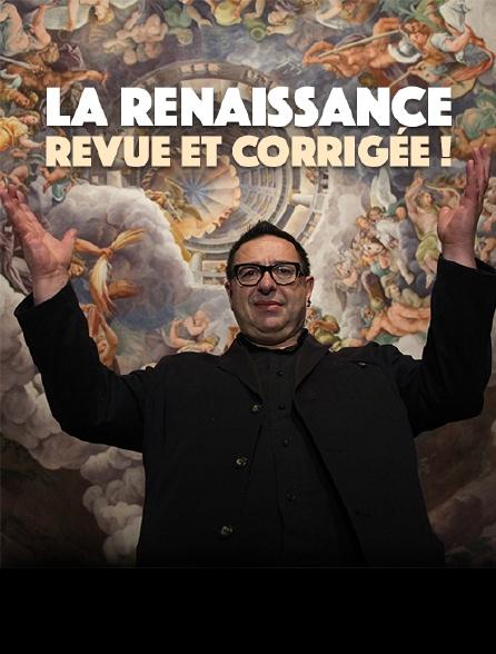 La Renaissance, revue et corrigée !