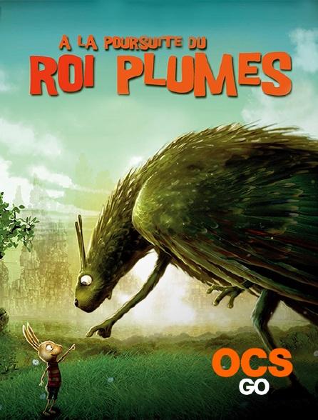 OCS Go - A la poursuite du Roi Plumes