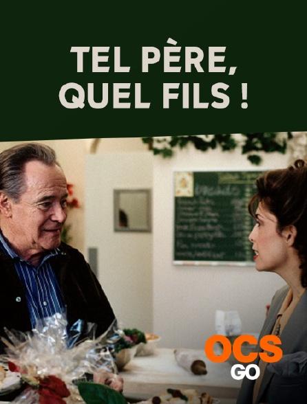 OCS Go - Tel père, quel fils !