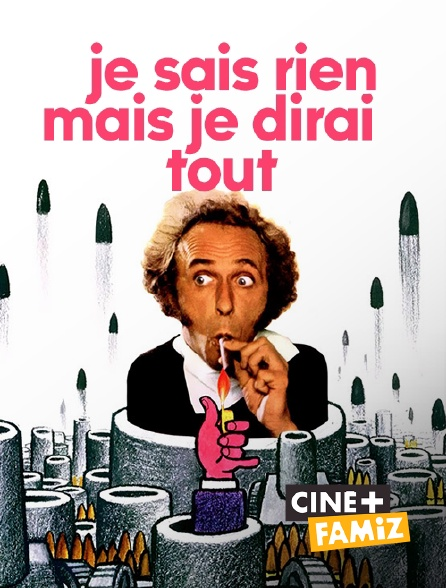 Ciné+ Famiz - Je sais rien mais je dirai tout