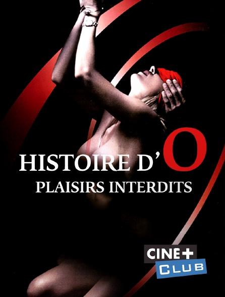 Ciné+ Club - Histoire d'O : plaisirs interdits