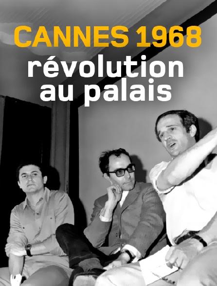 Cannes 1968, révolution au palais