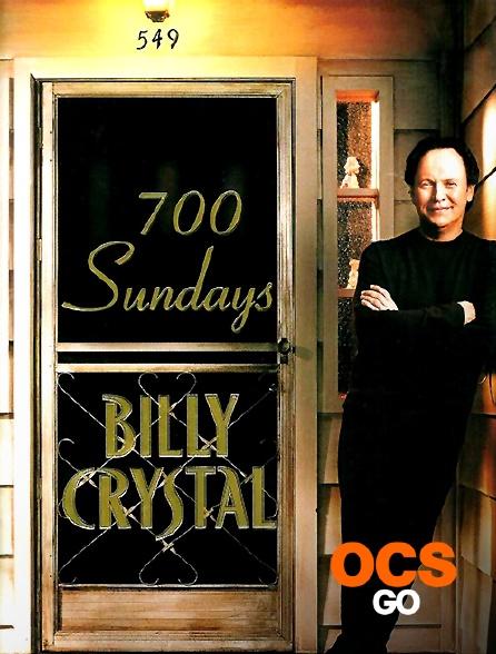 OCS Go - Billy Crystal : 700 Sundays