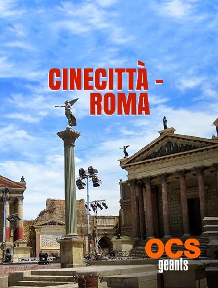 OCS Géants - Cinecittà - Roma