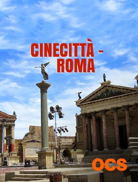 OCS - Cinecittà - Roma