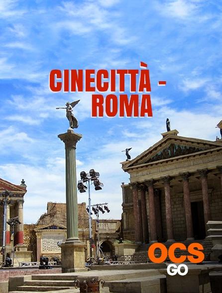 OCS Go - Cinecittà - Roma