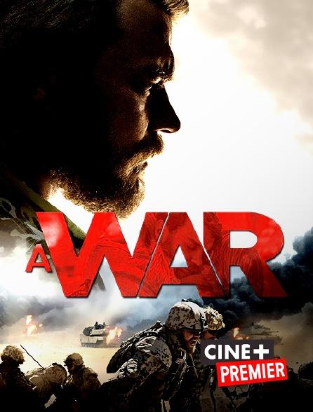 Ciné+ Premier - A War