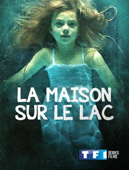 TF1 Séries Films - La maison sur le lac