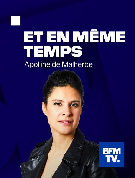 BFMTV - Et en même temps
