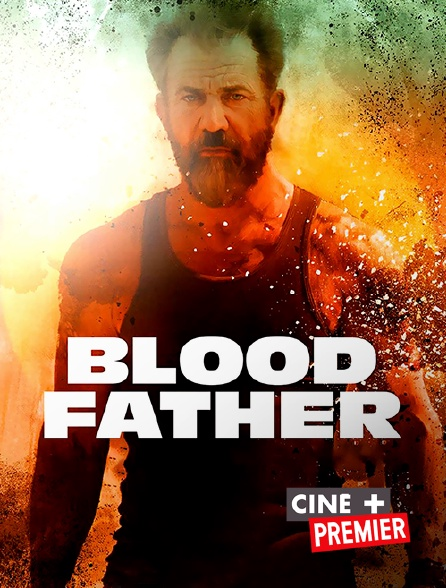 Ciné+ Premier - Blood Father
