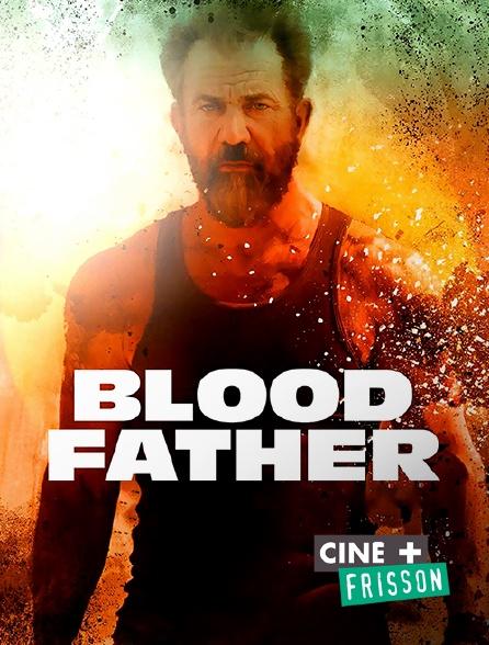 Ciné+ Frisson - Blood Father