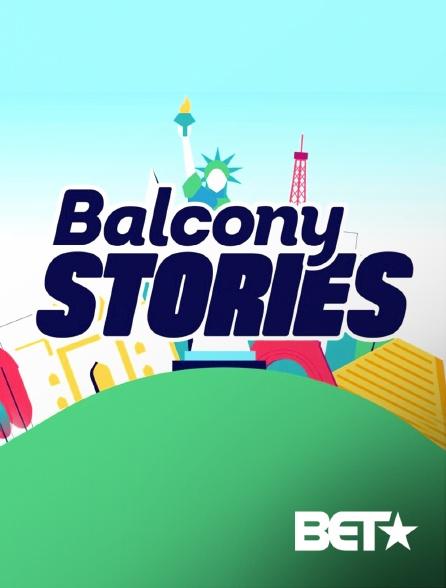 BET - Balcony Stories