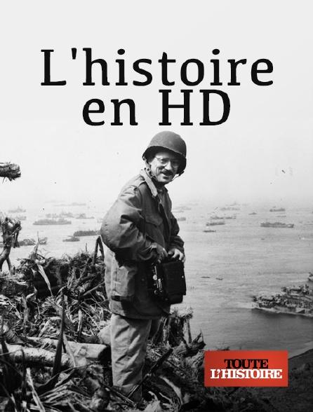 Toute l'histoire - L'histoire en HD