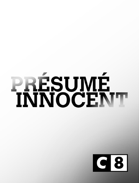 C8 - Présumé innocent