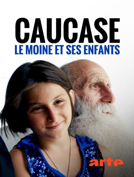 Arte - Caucase, le moine et ses enfants