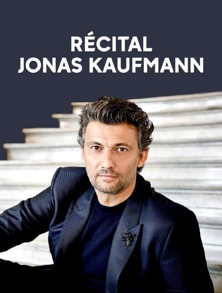 Récital Jonas Kaufmann