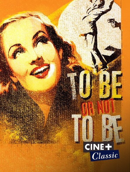 Ciné+ Classic - To Be or Not to Be
