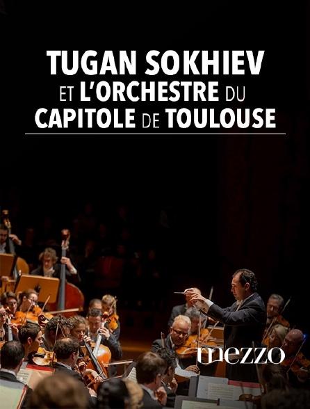 Mezzo - Tugan Sokhiev et l'Orchestre du Capitole de Toulouse