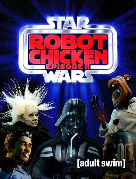 Adult Swim - Robot Chicken : Star Wars Episode II