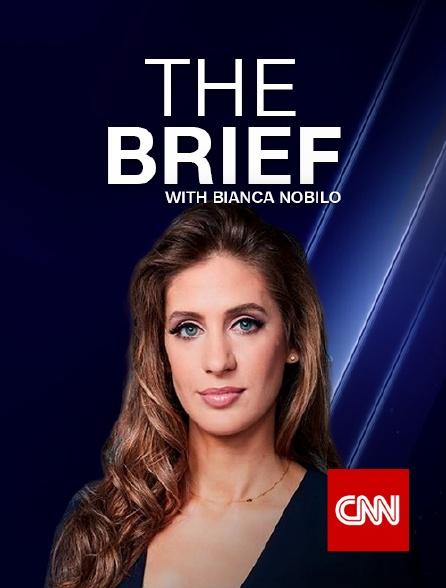 CNN - The Brief with Bianca Nobilo
