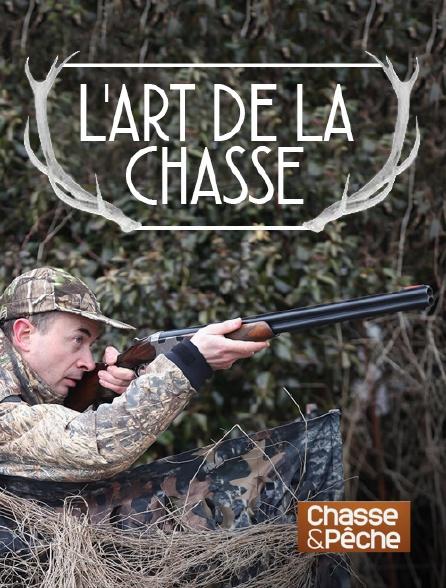 Chasse et pêche - L'art de la chasse