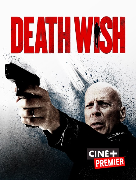 Ciné+ Premier - Death Wish