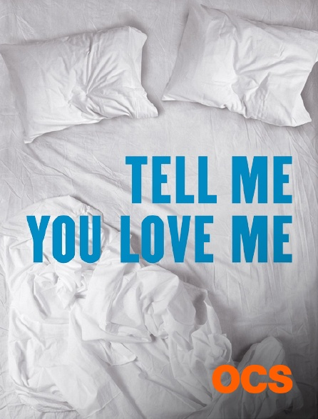 OCS - Tell me you love me
