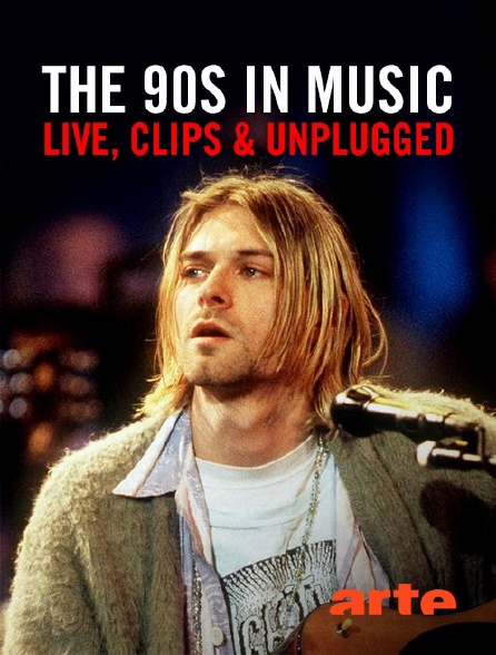 Arte - The 90s in Music : Live, Clips & Unplugged