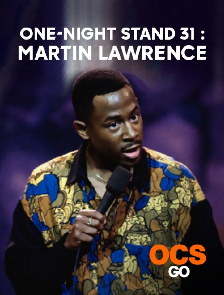 OCS Go - One-Night Stand 31 : Martin Lawrence