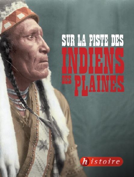 Histoire - Sur la piste des Indiens des plaines
