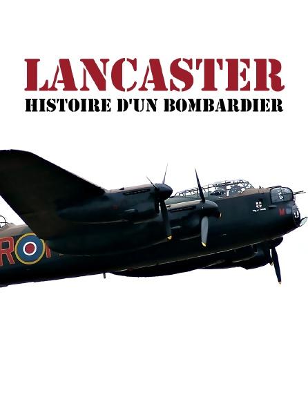 Lancaster : histoire d'un bombardier