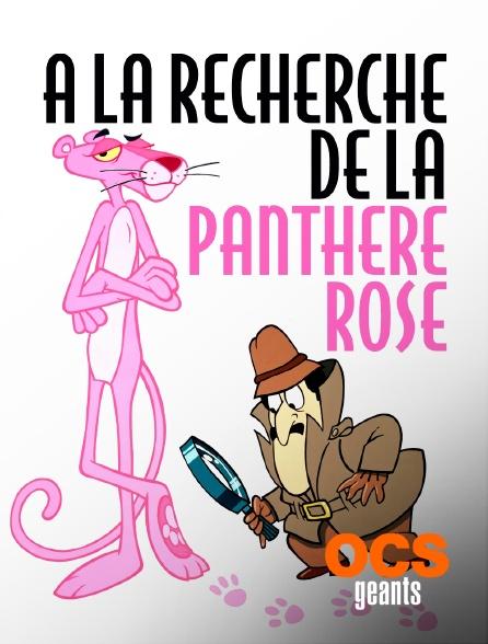 OCS Géants - A la recherche de la Panthère rose