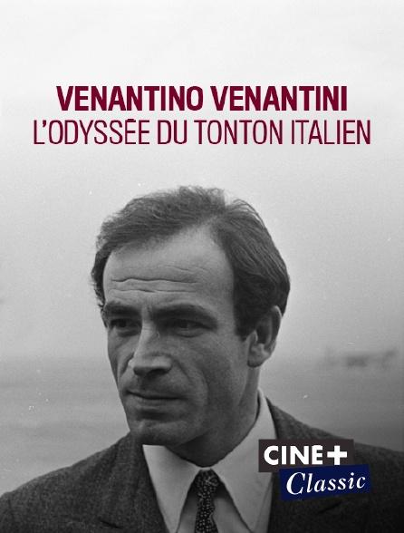 Ciné+ Classic - Venantino Venantini, l'odyssée du tonton italien
