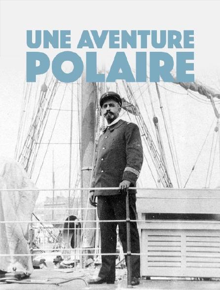Une aventure polaire