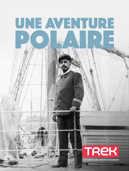 Trek - Une aventure polaire