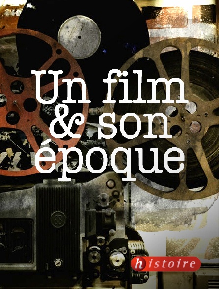 Histoire - Un film & son époque