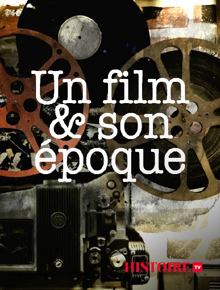 HISTOIRE TV - Un film & son époque