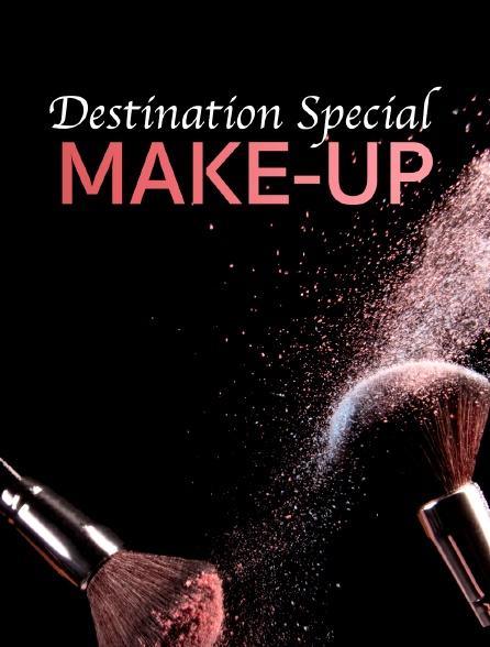Destination Special : Make-Up