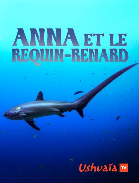 Ushuaïa TV - Anna et le requin-renard
