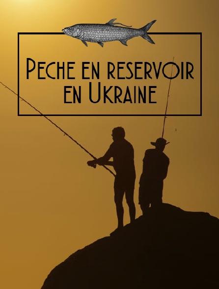 Pêche en réservoir en Ukraine